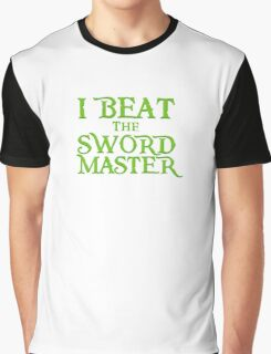 I beat the Sword Master Graphic T-Shirt
