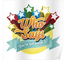 """""""Who Says"""" (Full Color Version) Poster"""