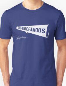 Not Quite Famous Unisex T-Shirt