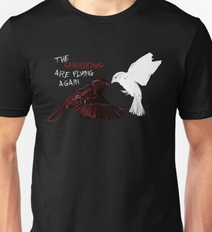 The Sparrows Are Flying Again Unisex T-Shirt