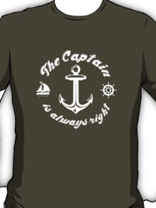 The Captain Is Always Right T-Shirt
