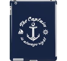 The Captain Is Always Right iPad Case/Skin