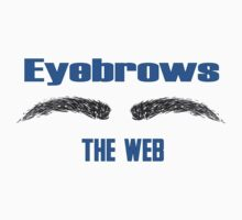 Eyebrows the web (I browse the web) Kids Tee