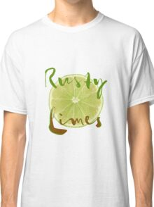 Rusty Limes Classic T-Shirt