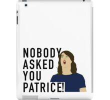 Nobody asked you Patrice! iPad Case/Skin