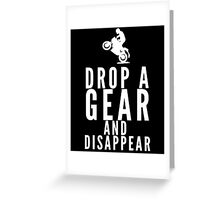 Drop A Gear And Disappear Greeting Card
