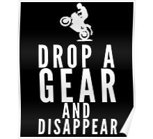 Drop A Gear And Disappear Poster