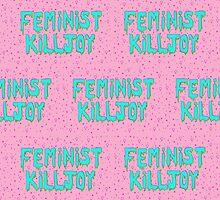 Feminist Killjoy by Lydia Henderson