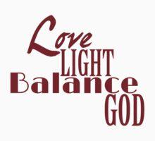 Love, Light, Balance, God by GeekyGarments