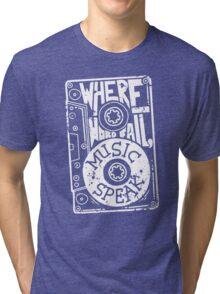 Where words fail, music speaks Tri-blend T-Shirt