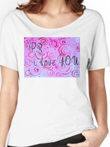 P.S. I Love You Quote Note Saying Pink Red Fun Loving  Women's Relaxed Fit T-Shirt