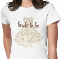 Bride To Be - Dress Design Womens Fitted T-Shirt