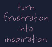 Turn Frustration Into Inspiration Kids Tee