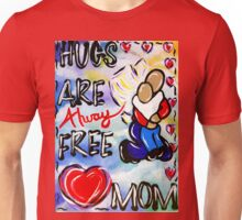 Hugs Are Always Free Mom Mommy Wife Grandmother Grandma Angel Quote Unisex T-Shirt