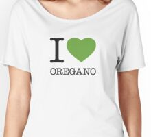 I ♥ OREGANO Women's Relaxed Fit T-Shirt