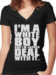 I'm a White Boy and I'm Jacked Deal With It. Women's Fitted V-Neck T-Shirt