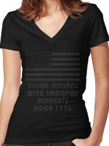 """""""KLLING INDIANS WITH SMALLPOX BLANKETS SINCE 1776"""" American Flag T-Shirt Women's Fitted V-Neck T-Shirt"""