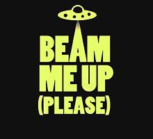 Beam Me Up (T-Shirt)  Unisex T-Shirt