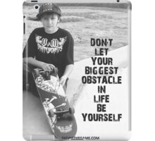 Don't let your biggest obstacle in life be yourself. iPad Case/Skin