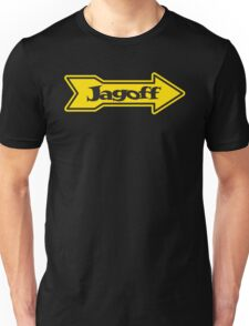 DONT BE A JAGOFF Unisex T-Shirt