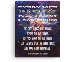 Good Things / Bad Things - Doctor Who Canvas Print