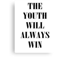The Youth Will Always Win Canvas Print