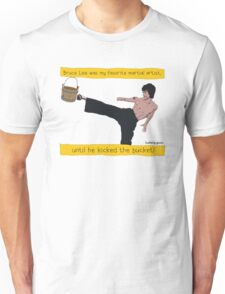 Bruce Lee kicks the bucket Unisex T-Shirt