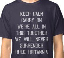 British Sayings Phrases Propaganda T Shirt Classic T-Shirt