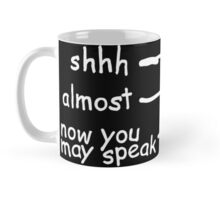 Shhh Coffee Time Mug
