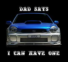 Dad says I can have one by Glenn Bumford