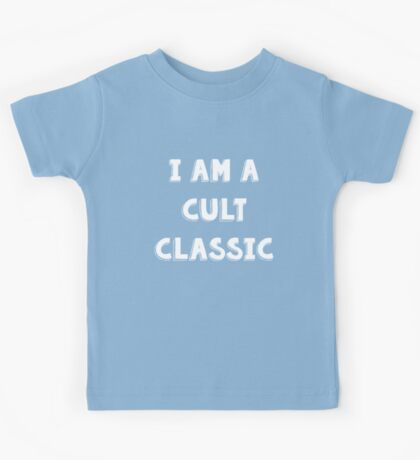 I Am A Cult Classic Kids Tee