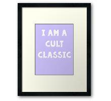 I Am A Cult Classic Framed Print