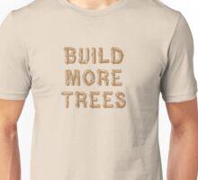 Build More Trees (font 1) Unisex T-Shirt