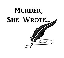Murder, She Wrote - Quotes Photographic Print