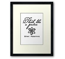 Think like a proton Framed Print