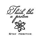 Think like a proton by vivendulies
