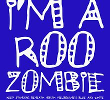I'm A Roo Zombie - No.1 North Melbourne Supporter by aint-no-zombie