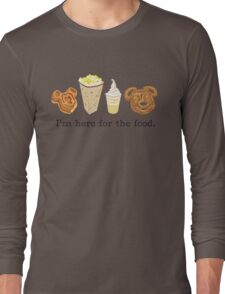 Here for the food. Long Sleeve T-Shirt