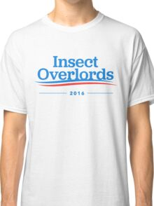 Insect Overlords 2016 Classic T-Shirt