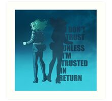 I Don't Trust Unless I'm Trusted In Return Art Print