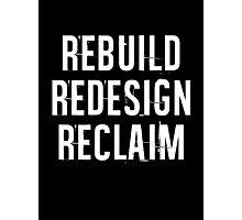 Reclaim Photographic Print