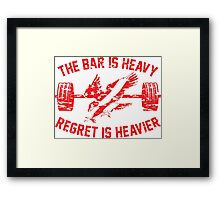 The Bar Is Heavy Regret Is Heavier - Red Framed Print