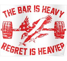 The Bar Is Heavy Regret Is Heavier - Red Poster