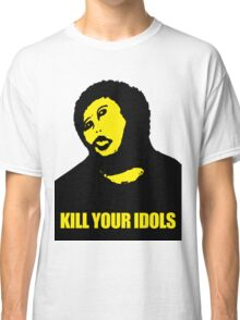 Kill Your Idols Classic T-Shirt