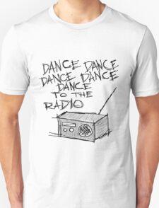 Dance to the radio Unisex T-Shirt