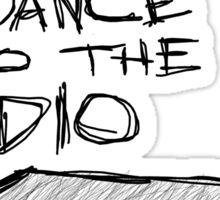 Dance to the radio Sticker