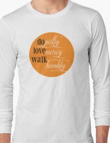 Do Justly | Micah 6:8 | Orange Long Sleeve T-Shirt