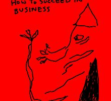 how to succeed in business by aaaa nahhh