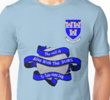The Hill is alive with  the Dubs Unisex T-Shirt