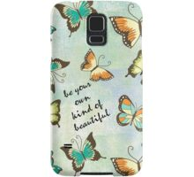 Be Your Own Beautiful Butterflies Samsung Galaxy Case/Skin